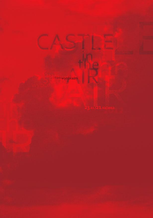 Wystawa <BR> Castle in the Air. <BR> Seans wyobraźni