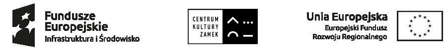 Logo po lewej: Fundusze Europejskie Infrastruktura i Środowisko, logo w środku: Centrum Kultury Zamek, logo po prawej: Unia Europejska Europejski Fundusz Rozwoju Regionalnego